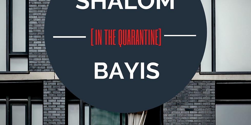 SHALOM [IN THE QUARANTINE] BAYIS