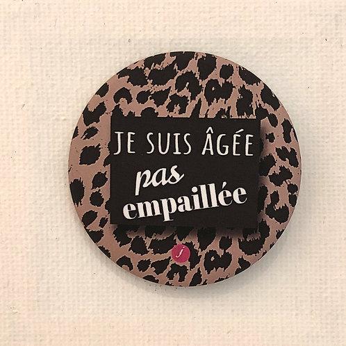 Les Janin's, Badge, Je suis âgée pas empaillée, panthère, Boutique Les créateurs de saison, Paris