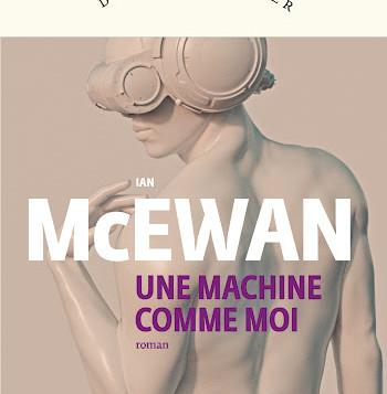 Une machine comme moi - Ian McEwan