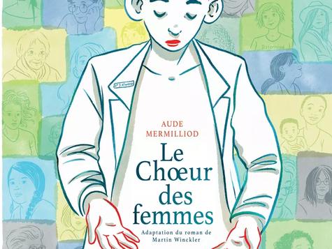 Le Chœur des femmes  - Aude Mermilliod et Martin Winckler