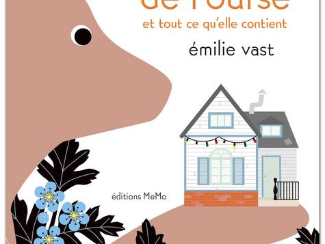 La maison de l'ourse et tout ce qu'elle contient - Émilie Vast