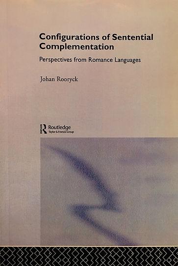 Configurations of sentential complementation Johan Rooryck