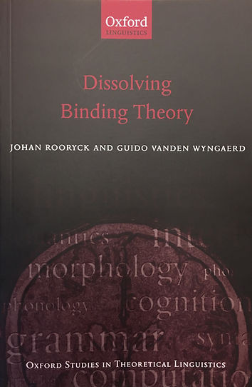 Dissolving Binding theory Johan Rooryck & Guido Vanden Wyngaerd