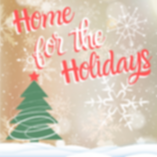 2019 Home for the Holiday (Square).png
