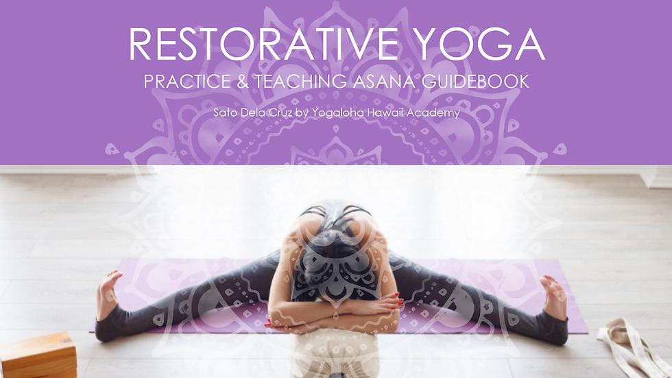 Restorative Yoga Practice & Teaching guidebook
