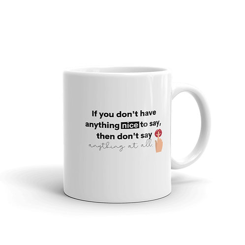 """If you don't have anything nice to say"" Coffee mug"