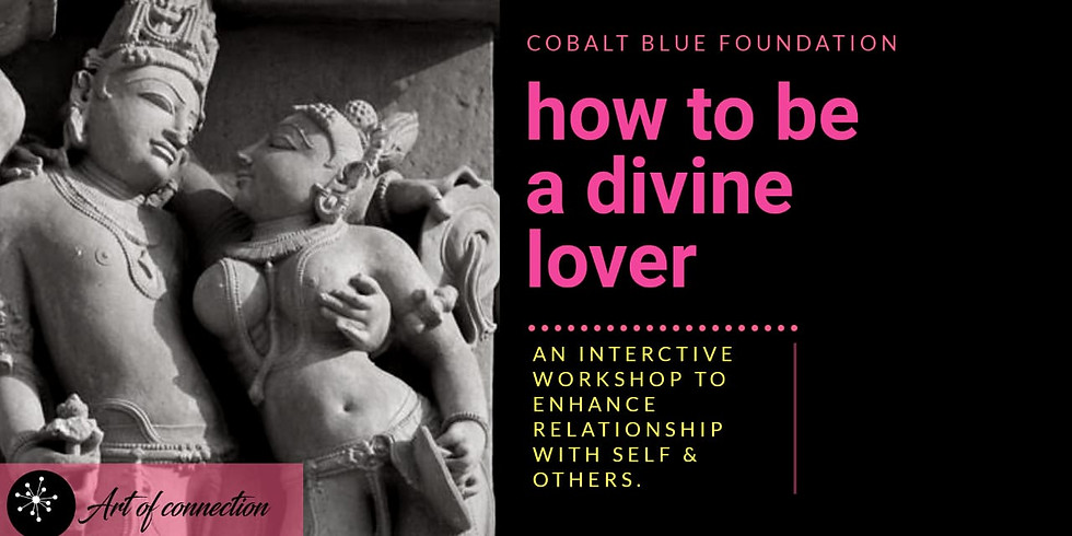 How To Be A Divine Lover - Virtual Interactive Workshop