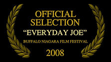 Official Selecton Buffalo Niagara Film Festival Everyday Joe Short Film