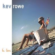 Kev Rowe Hi Love CD