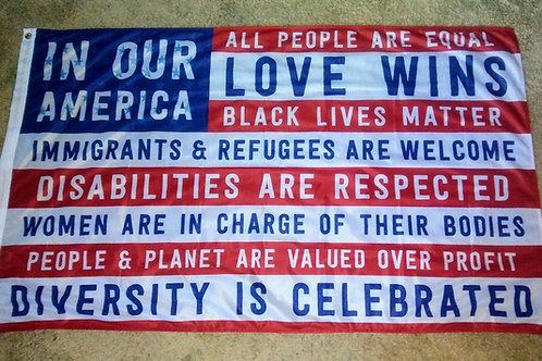 """""""In Our America"""" 3' x 5' fabric flag $35"""