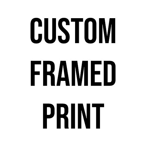 Custom Framed Print