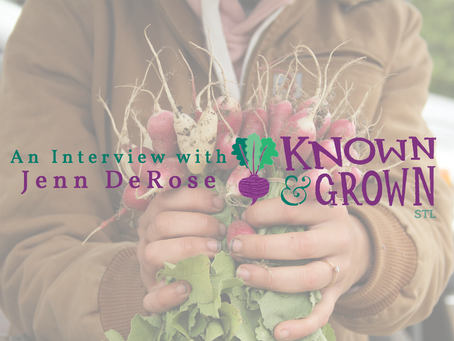 An Interview with Jenn DeRose of Known and Grown STL