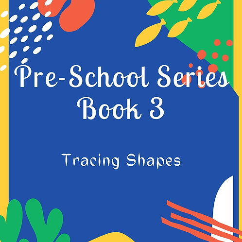 Pre-School Series - Book 3 - Tracing Shapes