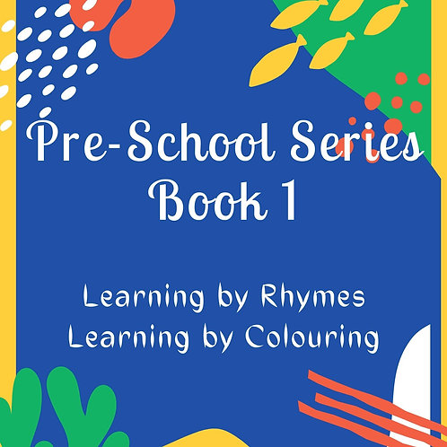 Pre-School Series - Book 1 - Learning by Rhymes, Learning by Colouring