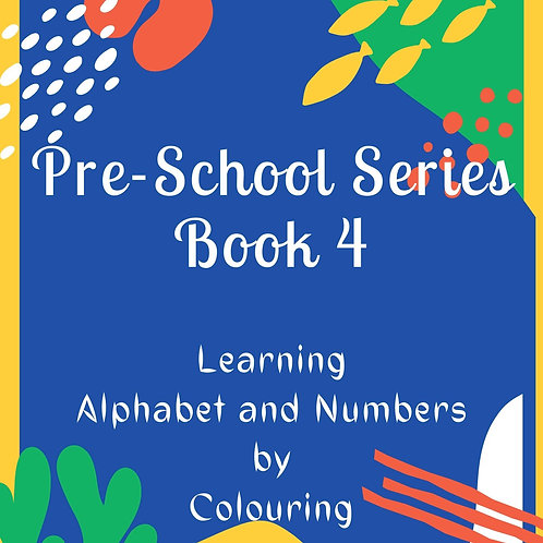Pre-School Series - Book 4 - Learning Alphabet and Numbers by Colouring