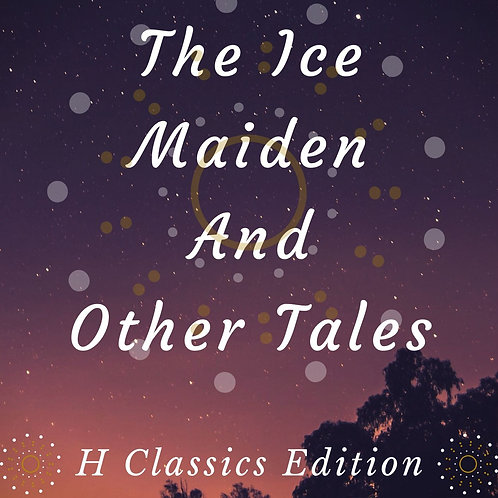 The Ice Maiden And Other Tales
