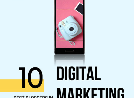10 Best bloggers in Digital Marketing you should look into