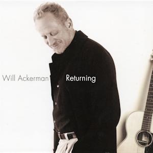 Will Ackerman - Returning