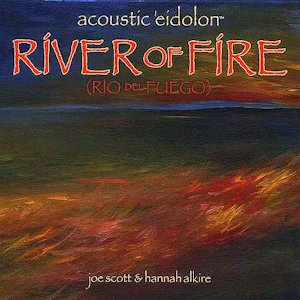 Acoustic Eidolon - River of Fire