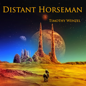 Timothy Wenzel - Distant Horseman