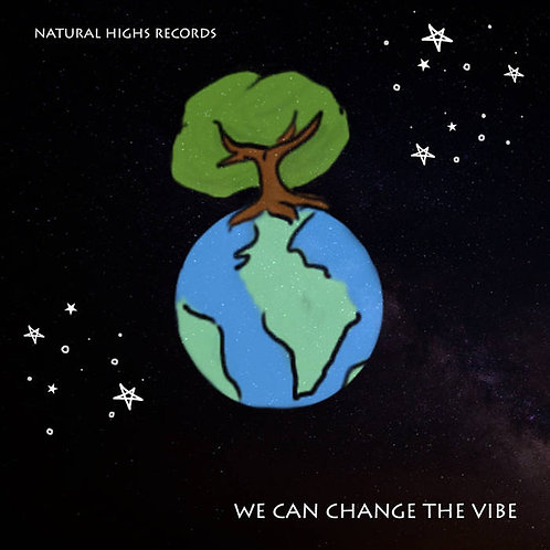 Natural Highs Records - Vol 1. We Can Change The Vibe