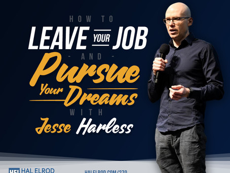 Achieve Your Goals Podcast with Hal Elrod -   How To Leave Your Job and Pursue Your Dreams