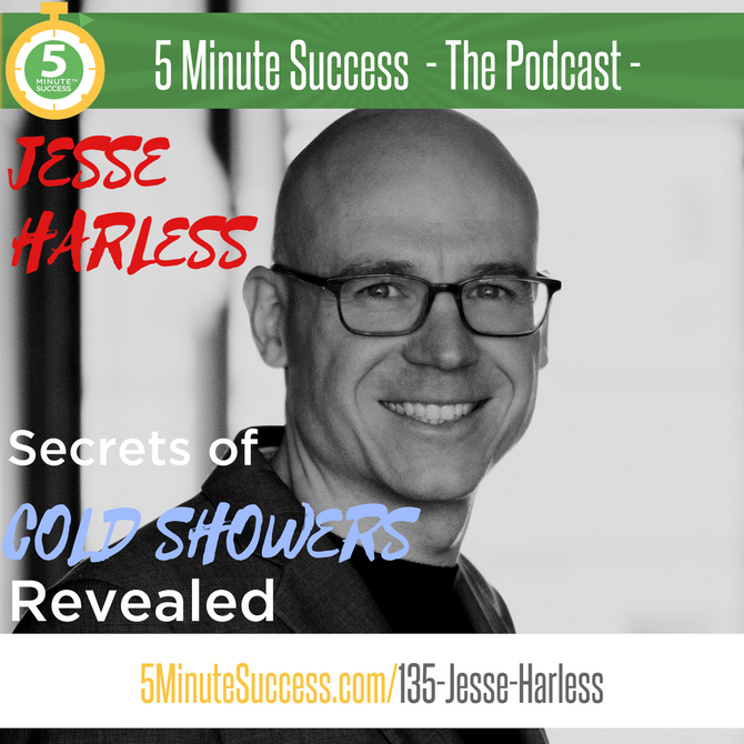 5 Minute Success Podcast - Secrets of Cold Showers Revealed