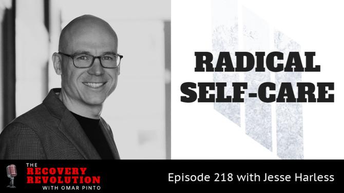 Radical Self Care with Jesse Harless