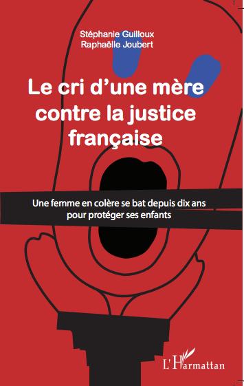 Le cri d'une mère contre la justice française