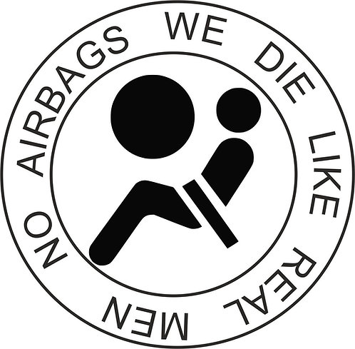No Airbags We Die Like Real Men Vinyl Decal