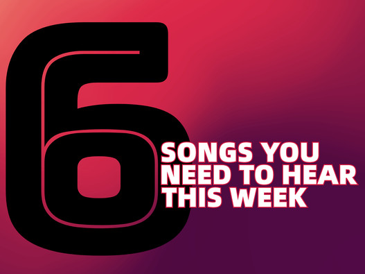 SONGS YOU NEED TO HEAR THIS WEEK