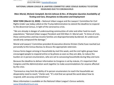 NATIONAL URBAN LEAGUE & LAWYERS COMMITTEE URGE CENSUS BUREAU TO EXTEND DEADLINES DUE TO CORONAVIRUS