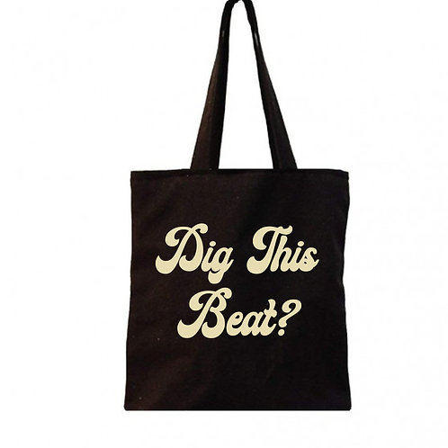 'Dig This Beat?' Tote Bag