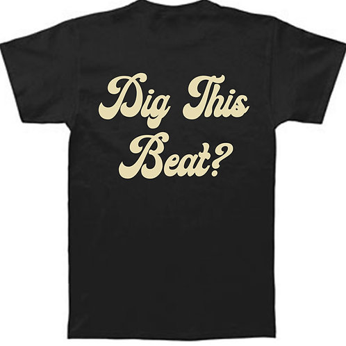 Tee Dig This Beat (Preorder)