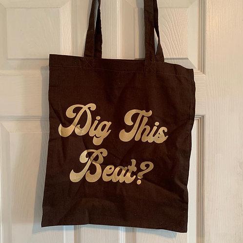 Dig This Beat? Tote Bag