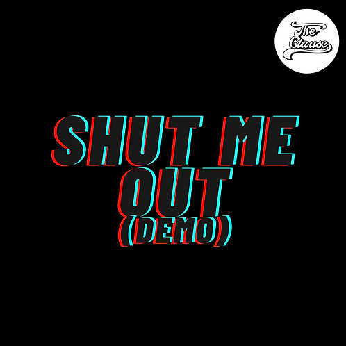 Shut Me Out (Demo)