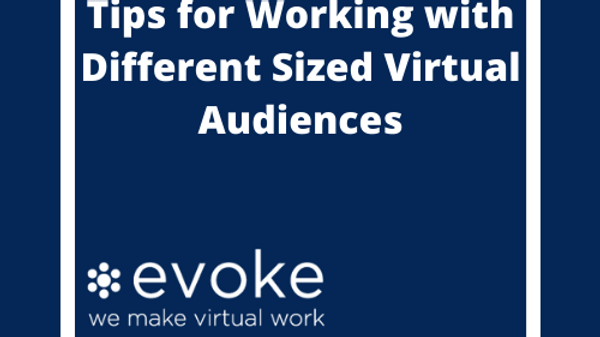 Tips for Working with Different Sized Virtual Audiences
