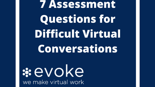 7 Assessment Questions for Difficult Virtual Conversations