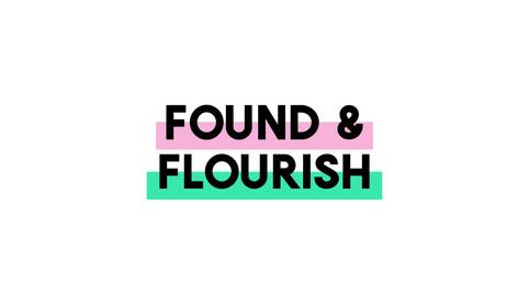 found & flourish