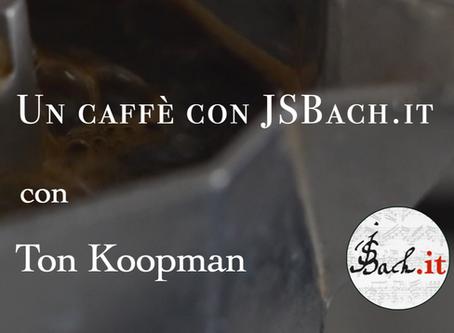Un caffè con JSBach.it - Koopman (parte 1)
