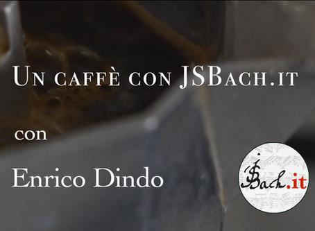 Un Caffè con JSBach.it - Dindo