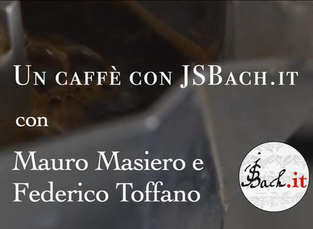 Un Caffè con JSBach.it - Masiero e Toffano