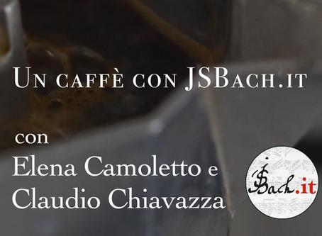 Un Caffè con JSBach.it - Camoletto e Chiavazza
