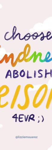 Choose Kindness, Abolish Prisons