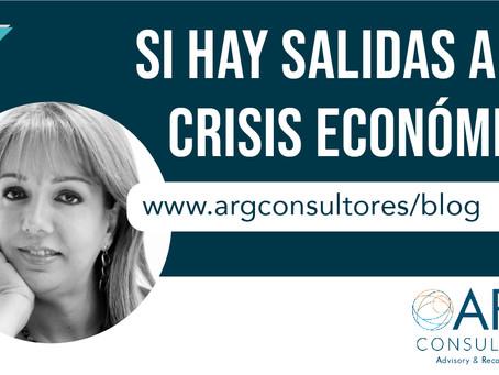 Opinión: Salidas a la crisis económica