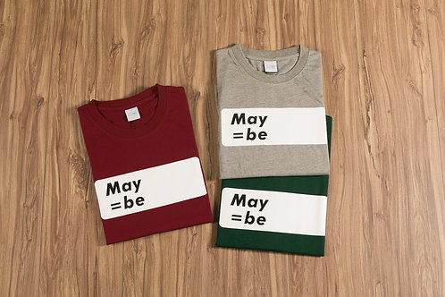 May=be Limited Edition T-Shirt