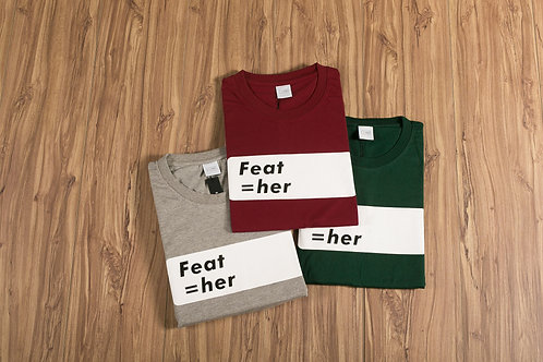Feat=her Limited Edition T-Shirt