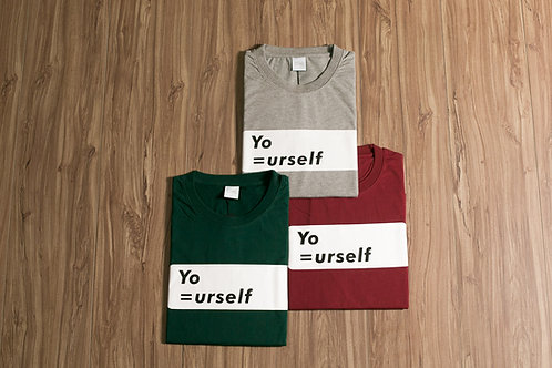 Yo=urself Limited Edition T-Shirt