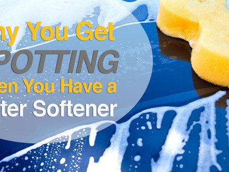 WHY YOU CAN STILL GET SPOTTING WITH A WATER SOFTENER