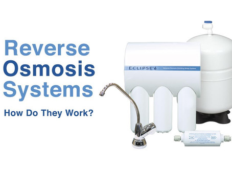 HOW DO REVERSE OSMOSIS DRINKING WATER SYSTEMS WORK?